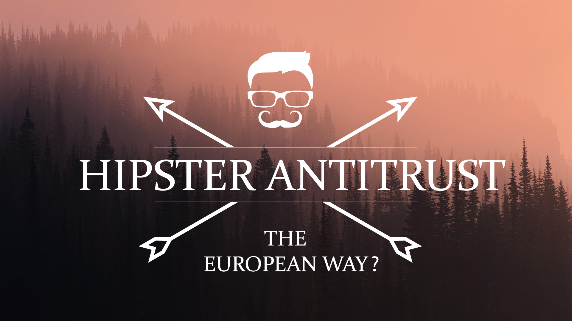 Hipster Antitrust, the European Way? – Annual Conference of the Florence Competition Programme